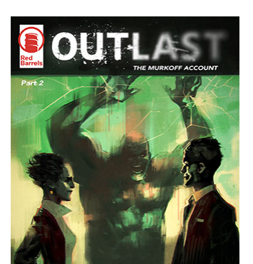 OUTLAST THE MURKOFF ACCOUNT第2話